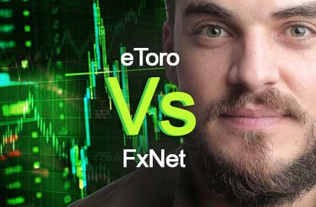 eToro Vs FxNet Who is better in 2021?