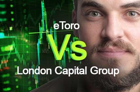 eToro Vs London Capital Group Who is better in 2021?
