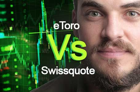 eToro Vs Swissquote Who is better in 2021?