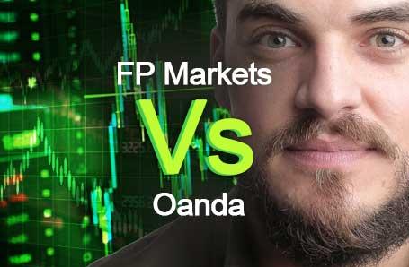 FP Markets Vs Oanda Who is better in 2021?