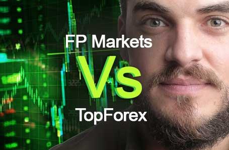FP Markets Vs TopForex Who is better in 2021?