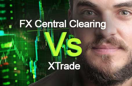 FX Central Clearing Vs XTrade Who is better in 2021?