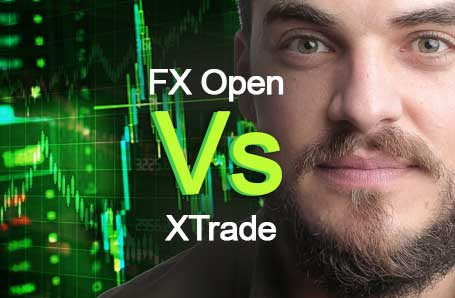 FX Open Vs XTrade Who is better in 2021?