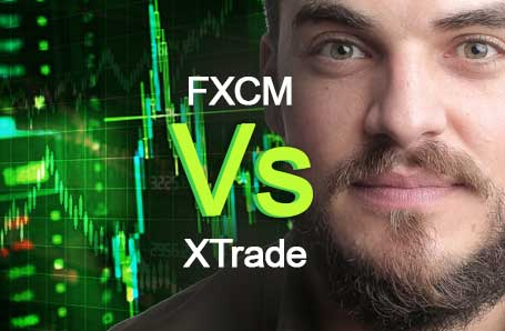 FXCM Vs XTrade Who is better in 2021?