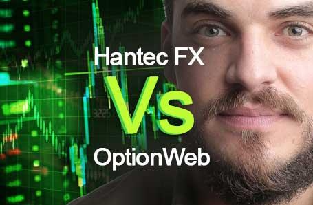 Hantec FX Vs OptionWeb Who is better in 2021?
