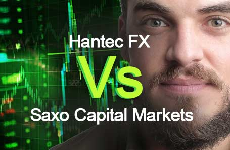 Hantec FX Vs Saxo Capital Markets Who is better in 2021?