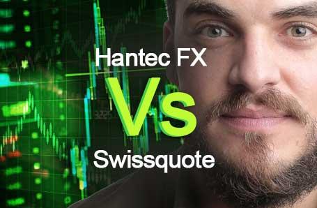 Hantec FX Vs Swissquote Who is better in 2021?