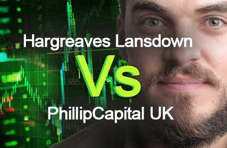 Hargreaves Lansdown Vs PhillipCapital UK Who is better in 2021?
