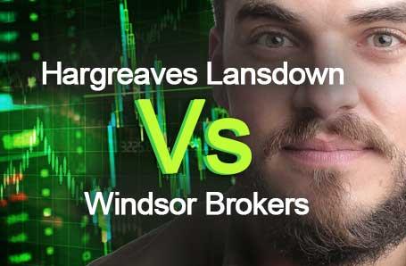 Hargreaves Lansdown Vs Windsor Brokers Who is better in 2021?