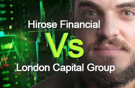 Hirose Financial Vs London Capital Group Who is better in 2021?