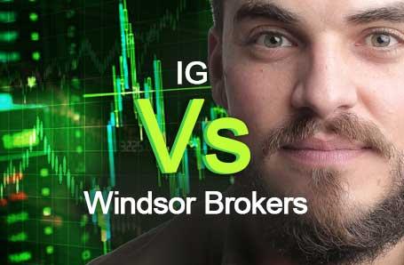 IG Vs Windsor Brokers Who is better in 2021?