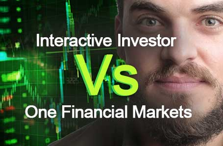 Interactive Investor Vs One Financial Markets Who is better in 2021?