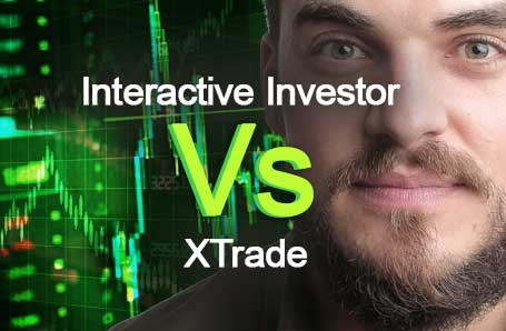 Interactive Investor Vs XTrade Who is better in 2021?