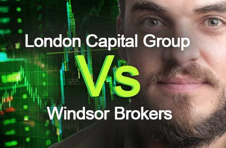 London Capital Group Vs Windsor Brokers Who is better in 2021?