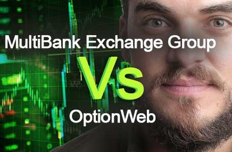 MultiBank Exchange Group Vs OptionWeb Who is better in 2021?