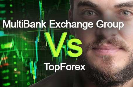 MultiBank Exchange Group Vs TopForex Who is better in 2021?