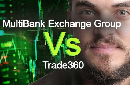 MultiBank Exchange Group Vs Trade360 Who is better in 2021?