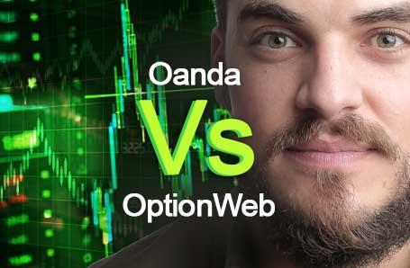 Oanda Vs OptionWeb Who is better in 2021?