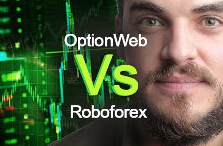 OptionWeb Vs Roboforex Who is better in 2021?