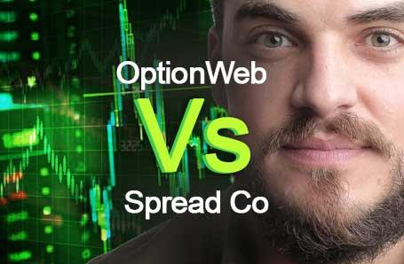 OptionWeb Vs Spread Co Who is better in 2021?