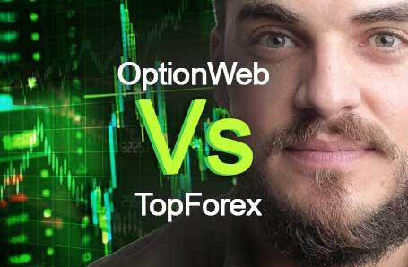 OptionWeb Vs TopForex Who is better in 2021?