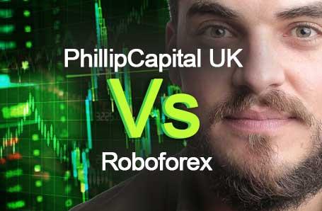 PhillipCapital UK Vs Roboforex Who is better in 2021?