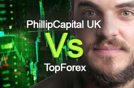 PhillipCapital UK Vs TopForex Who is better in 2021?