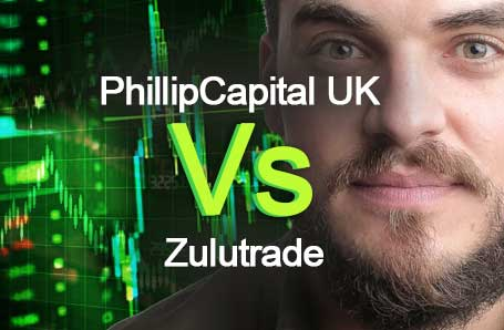 PhillipCapital UK Vs Zulutrade Who is better in 2021?