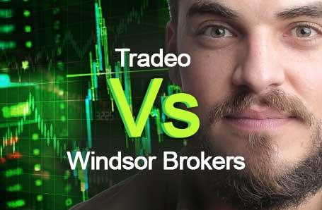 Tradeo Vs Windsor Brokers Who is better in 2021?