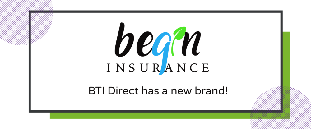 BTI Direct Is Now Begin Insurance | BTI Direct