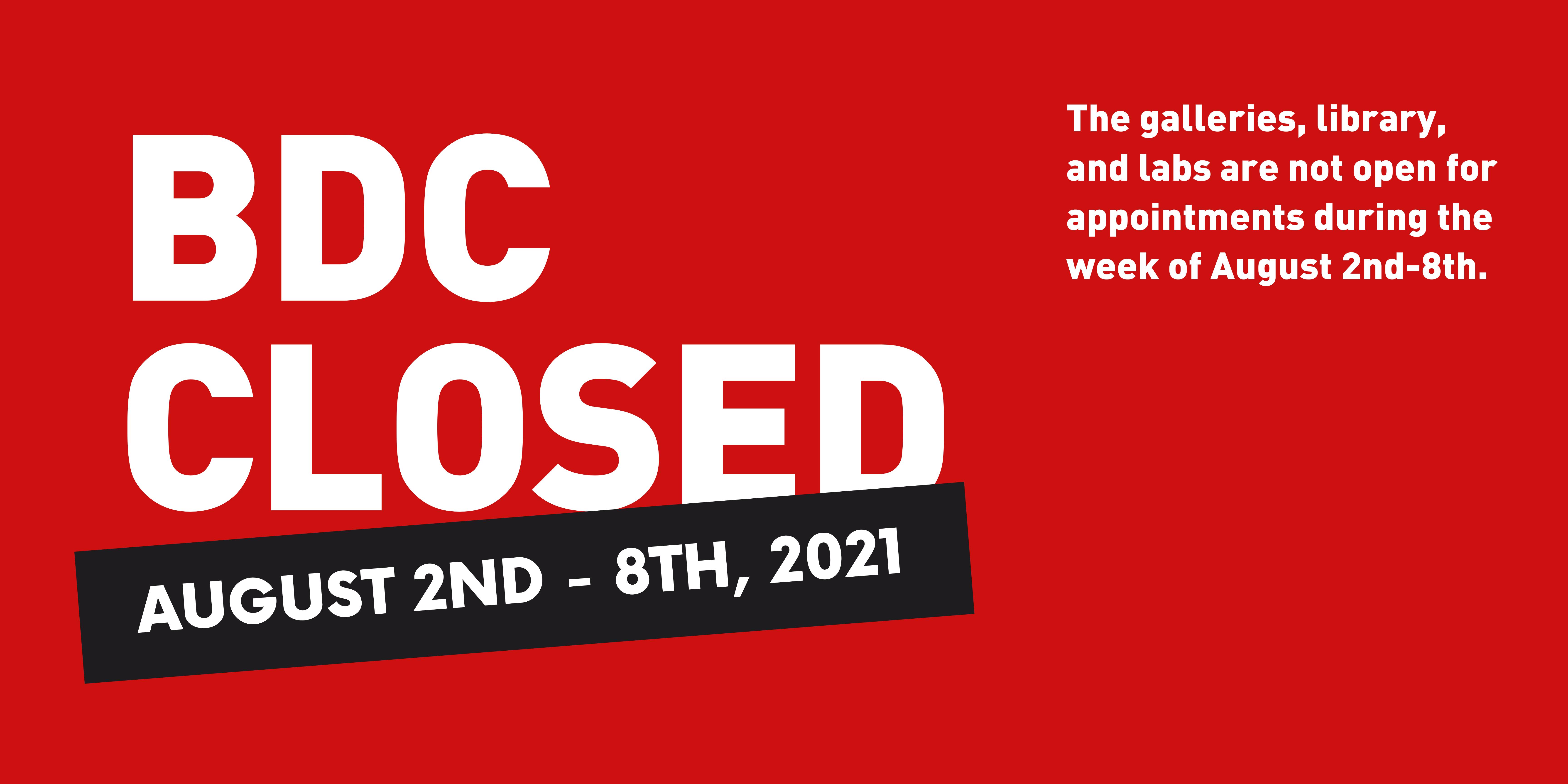 BDC Closed 8/2-8/8