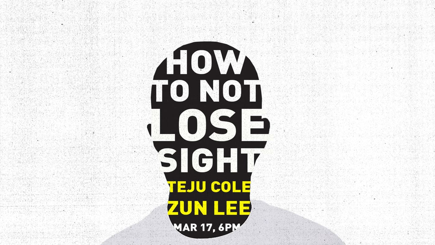 How to Not Lose Sight: Zun Lee with Teju Cole