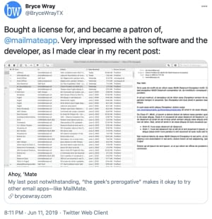 Tweet by @BryceWrayTX, 2019-06-11: Bought a license for, and became a patron of, @mailmateapp. Very impressed with the software and the developer, as I made clear in my recent post