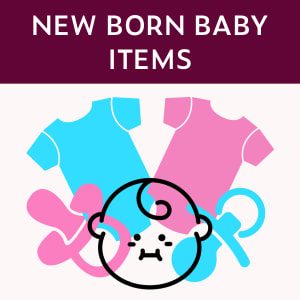 NEW BORN BABY ITEMS
