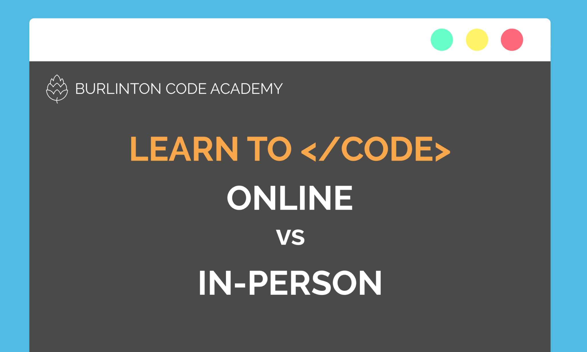 LEARN TO CODE ONLINE VS IN-PERSON
