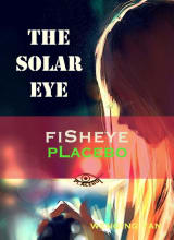 Fisheye Placebo - The Solar Eye
