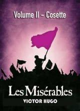 Les Misérables Volume II - Cosette
