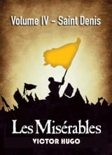 Les Misérables Volume IV - Saint Denis