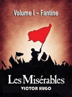 Les Misérables Volume I - Fantine