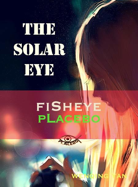 Fisheye Placebo - The Solar Eye