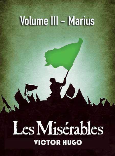 Les Misérables Volume III - Marius