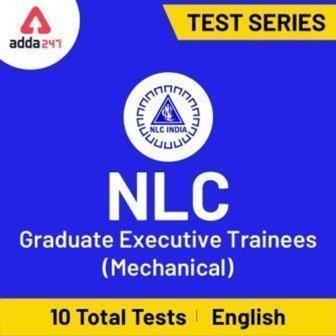 Adda247 - NLC Graduate Executive Trainees (Mechanical) 2020 Online Test Series