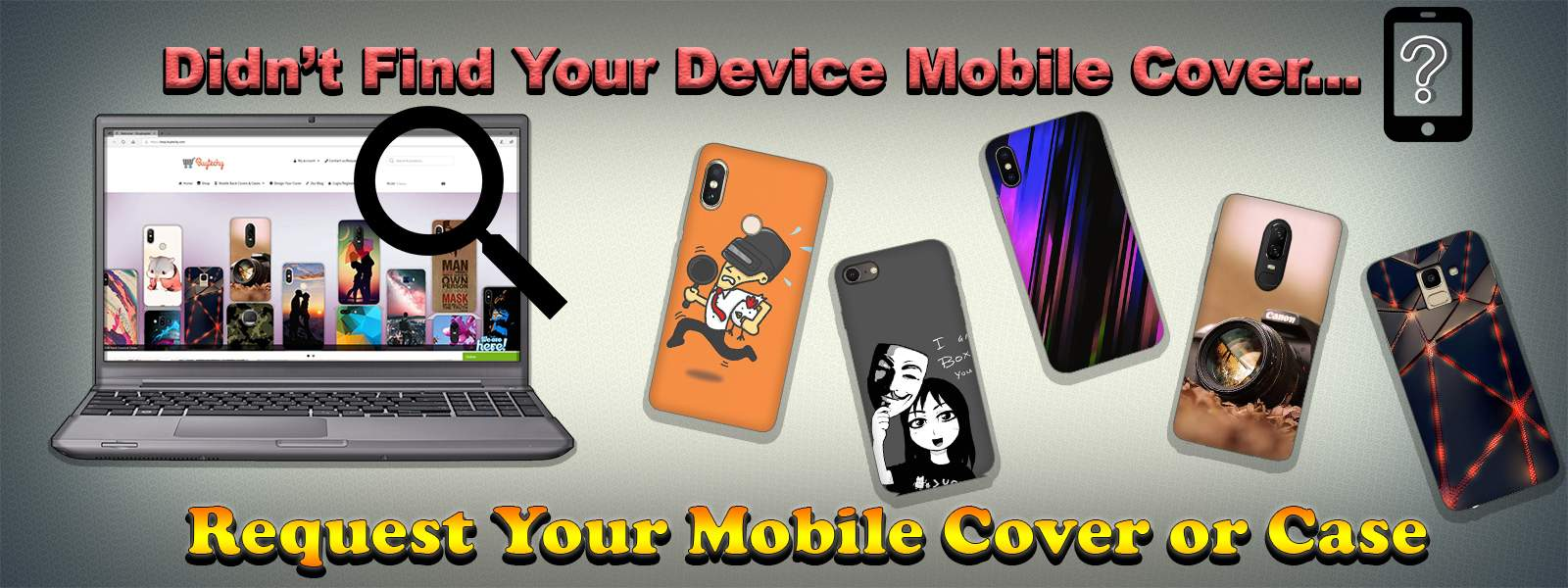 Request Your Mobile Cover or Case