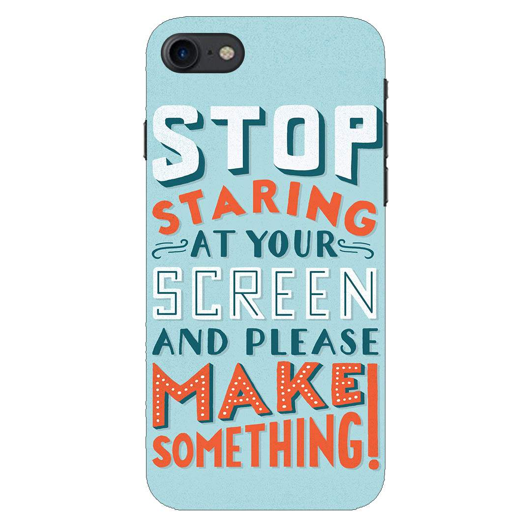 Stop Staring Quote iPhone 7 Back Cover
