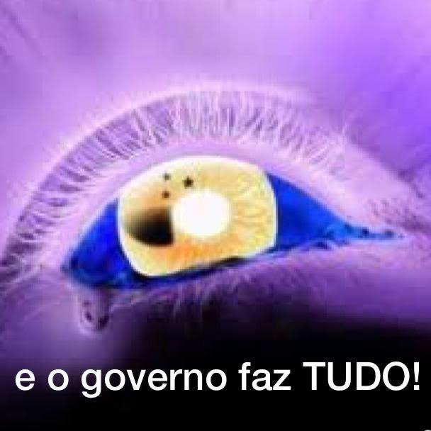 """Imagem do olho com bandeira do Brasil com a legenda """"e o governo faz tudo!"""""""