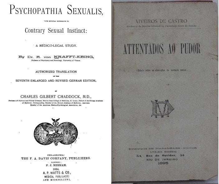 Páginas de dois livros antigos: Psycopathia Sexualis (1886), do psiquiatra Richard von Krafft-Ebing e Attentados ao pudor (1895), do desembargador e criminologista Viveiros de Castro (p.222)