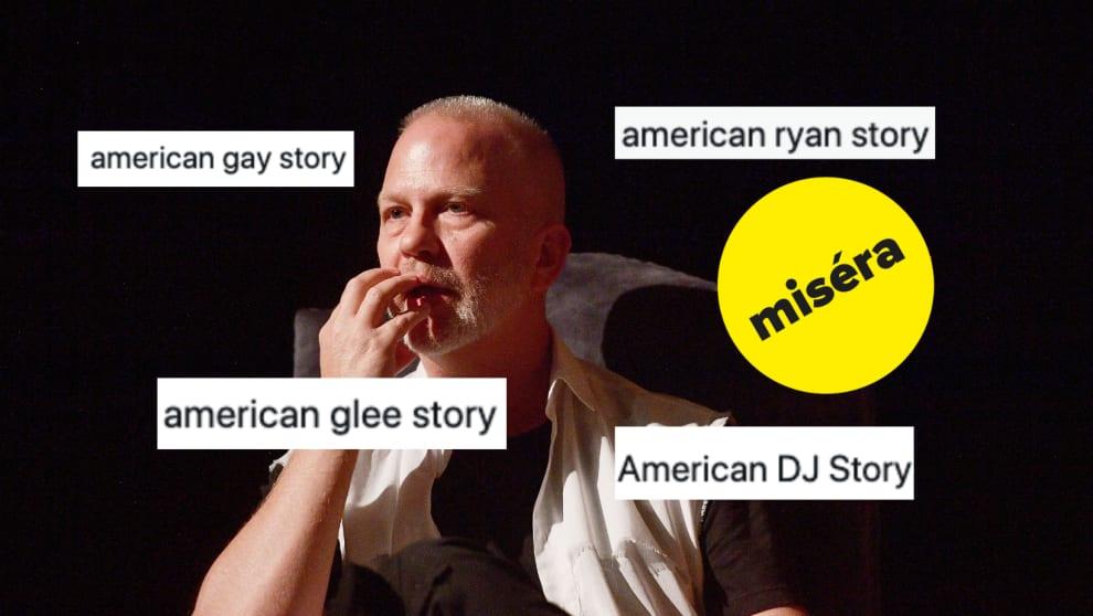 """Ryan murphy com cara pensativa com os textos: american glee story, american dj story, american ryan story e american gay story, flutuando ao seu lado. Há também um selo do BuzzFeed em que está escrito """"miséra""""."""