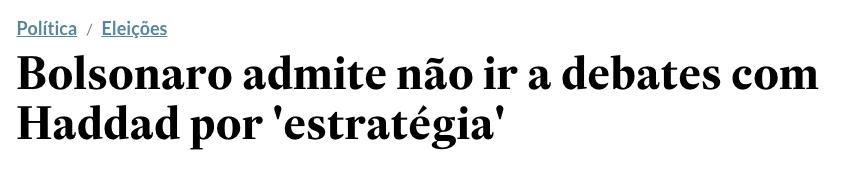 """Manchete de jornal com o texto """"Bolsonaro admite não ir a debates com Haddad por 'estratégia'""""."""