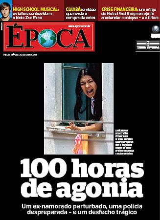"""Capa da revista Época que veiculou após o desfecho do crime traz a manchete """"100 horas de agonia""""."""