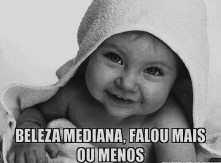 """Foto de um bebê com a legenda """"beleza mediana, falou mais ou menos"""""""